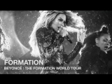 Beyoncé-Formation (Live at The Formation World Tour)