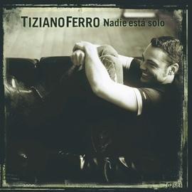 Tiziano Ferro альбом Nadie està solo