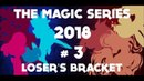 The Magic Series 2018 3 - Loser's Bracket Them's Fightin' Herds Tournament (Early Access)