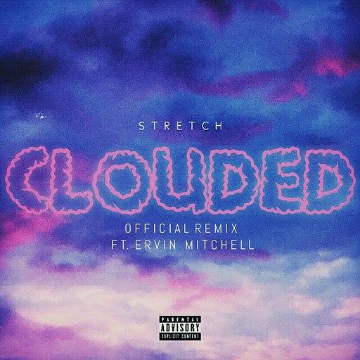 Stretch альбом Clouded (Remix) [feat. Ervin Mitchell]