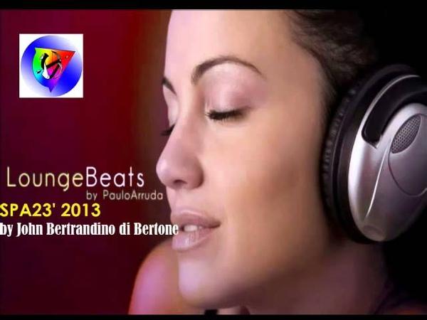 Paulo Arruda - Lounge Beats 01 - SPA23' 2018 - Mixed by DJ bertrand2300