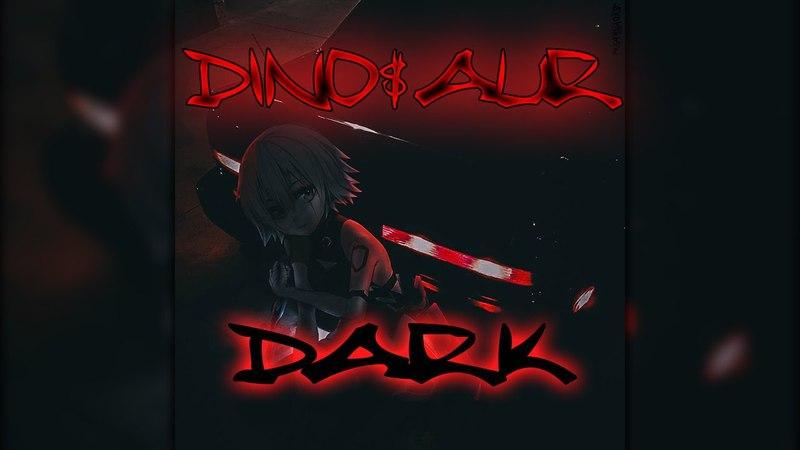 Dino$aur - DARK