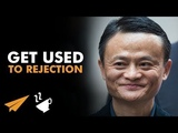 DAILY MOTIVATION-Get Used to REJECTION - Jack Ma