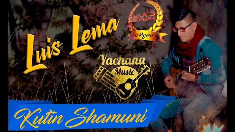 KUTIN SHAMUNI Luis Lema