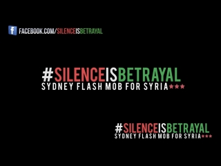 Flash mob protest for Syria (Sydney, Australia, May 2012) #Silenceisbetrayal