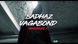 BADHAZ - VAGABOND - MAGNITUDE 1 I Daymolition