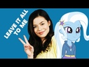 Leave it all to Me Theme from iCarly ~version Trixie by MLP TaSHa Dubber~