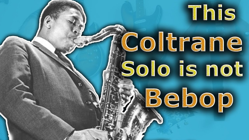 This Is Not Bebop, But It Is A Great Coltrane Solo