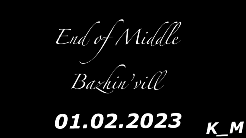 End of Middle Bazhin'vill OfficialTrailer