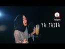 Ya Taiba - Nissa Sabyan (Cover Mishary Rashid)