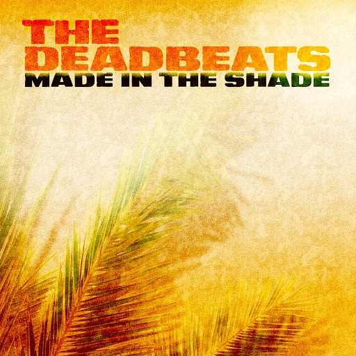 The Deadbeats альбом Made In the Shade