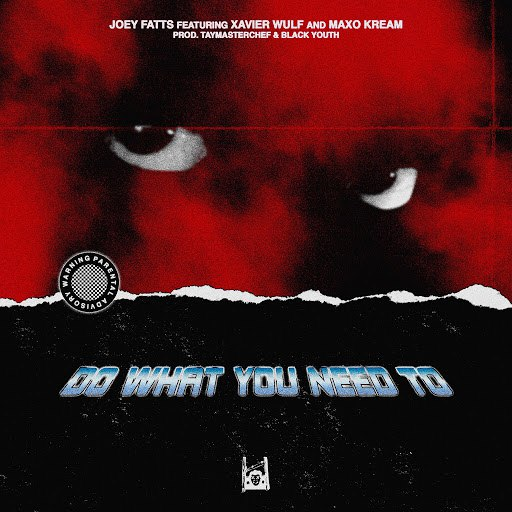 Joey Fatts альбом Do What You Need To (feat. Xavier Wulf & Maxo Kream)