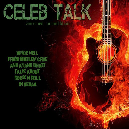 Vince Neil альбом Celeb Talk (Vince Neil from Motley Crue and Anand Bhatt Talk About Rock n Roll in Vegas)
