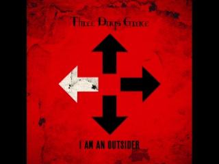 Three Days Grace - I Am An Outsider