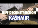 Riff Deconstruction Kashmir - Led Zeppelin