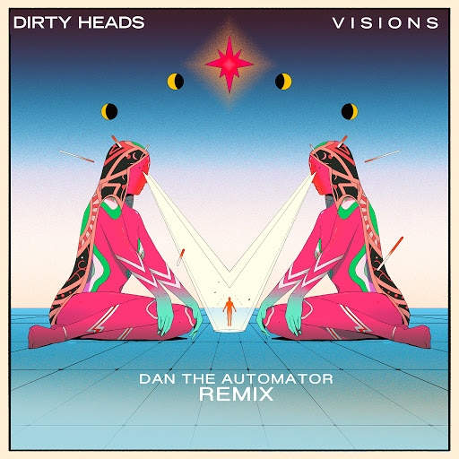Dirty Heads альбом Visions (Dan the Automator Remix)