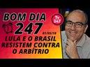Bom dia 247 1 5 18 Lula e o Brasil resistem contra o arbítrio
