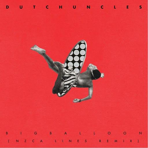 Dutch Uncles альбом Big Balloon (NZCA LINES Remix)