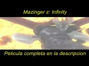 Mazinger z: Infinity - Pelicula completa