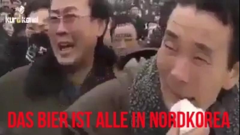 Das Bier ist alle in Nordkorea....😂