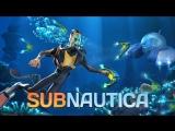 [Стрим] Subnautica