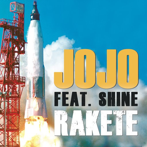 Jojo альбом Rakete (feat. Shine)