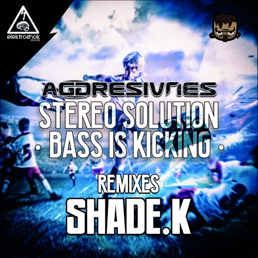 Aggresivnes альбом Stereo Solution & Bass Is Kicking Remixes