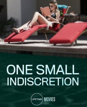 Один опрометчивый поступок / One Small Indiscretion (2017) смотреть онлайн
