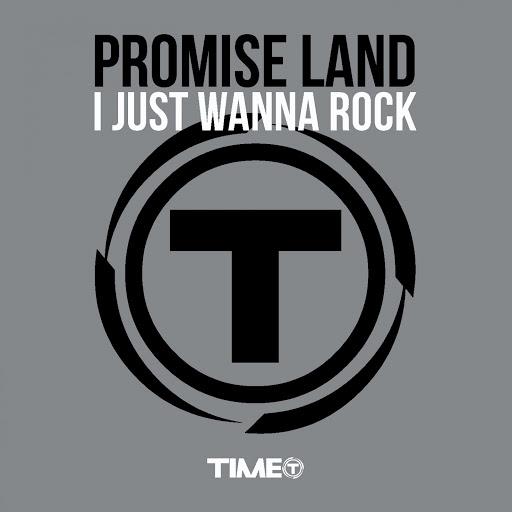 Promise Land альбом I Just Wanna Rock