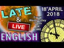 Up Your English - Late and Live lesson - 18th April 2018 - 10pm UK time - Mr Duncan