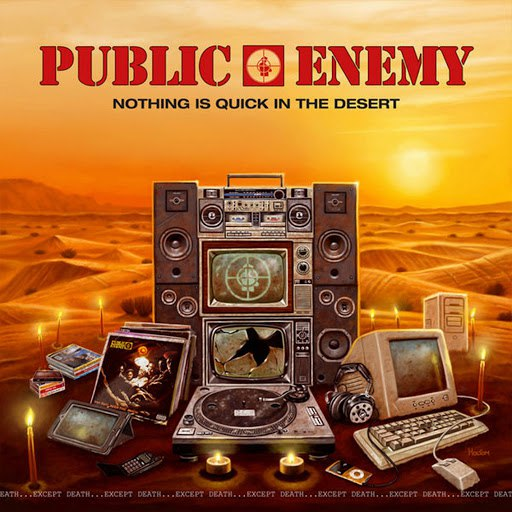 Public Enemy альбом Nothing Is Quick In The Desert