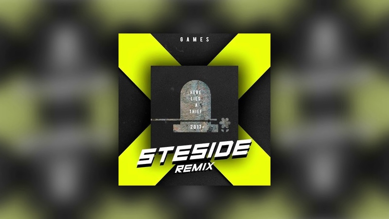 Party Thieves - Games (STESIDE Remix)