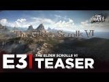 ENG | Тизер: «The Elder Scrolls VI» | E3 2018