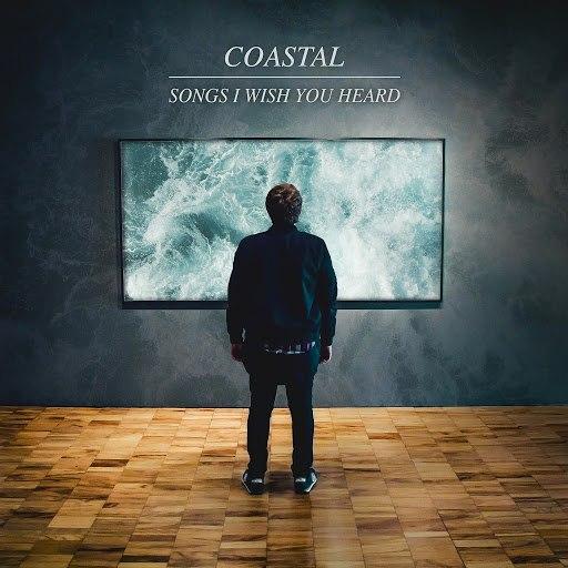 Coastal альбом Songs I Wish You Heard
