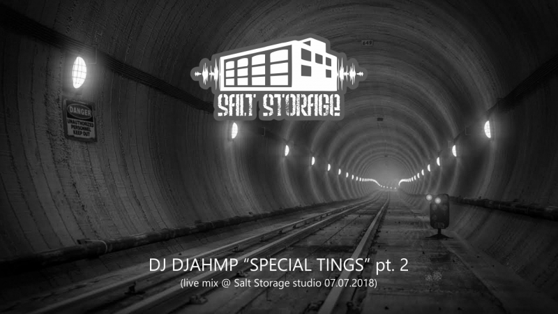 DJ Djahmp - Special Tings pt.2 (live mix @ Salt Storage studio)