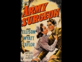 Army Surgeon (1942) James Ellison, Jane Wyatt, Kent Taylor