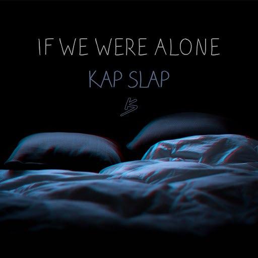 Kap Slap альбом If We Were Alone