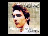 Vincent De Moor - Flowtation (Max Freedom Uplifting Remix)