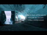 Ya Rick feat. Addie Nicole - Follow My Destiny (Going Deeper Remix)