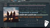 Dubvision &amp Raiden - Keep My Light On (Original Mix) (FL Studio Remake + FLP)