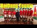 LỖ HỔNG TO NHẤT CỦA QUẦN VỢT VIETNAM Tennis Club Hai Dang Tay Ninh có thành ngoại lệ