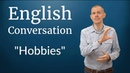 English Conversation Hobbies