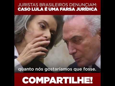 Juristas Brasileiros denunciam Caso Lula é farsa Jurídica