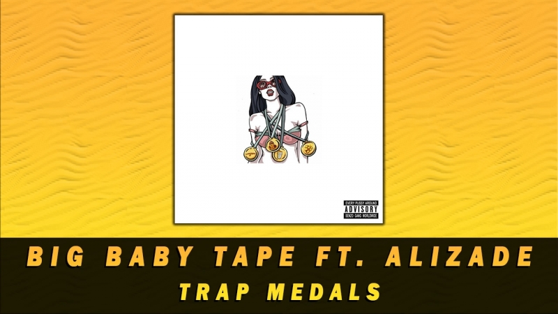 BIG BABY TAPE - TRAP MEDALS (ТРЭП МЕДАЛИ)