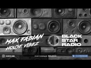Max Fabian - House Vibez #57 () АНОНС