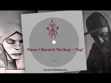 "Flame 1 (Burial & The Bug) – ""Fog"""