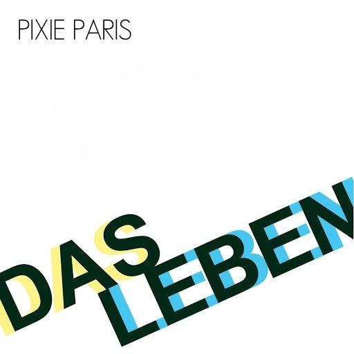 Pixie Paris альбом Das Leben