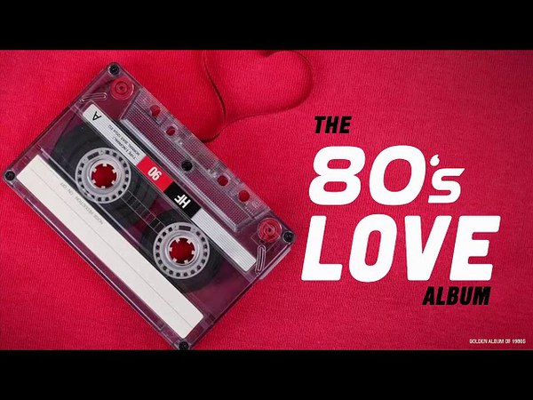 Greatest Golden Songs of The 1980s - Best 80s Classic Songs - Old Beautiful Love Songs