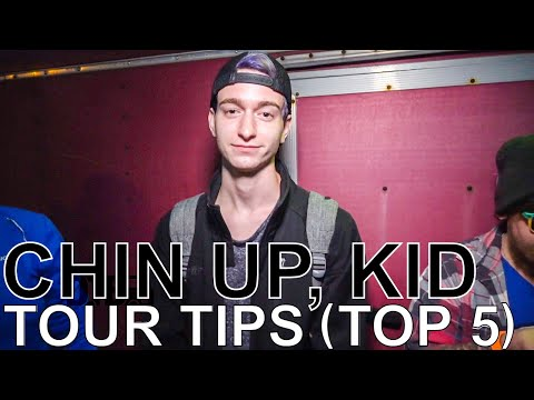 Chin Up, Kid - TOUR TIPS (Top 5) Ep. 617