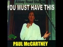 Paul McCartney - You Must Have This
